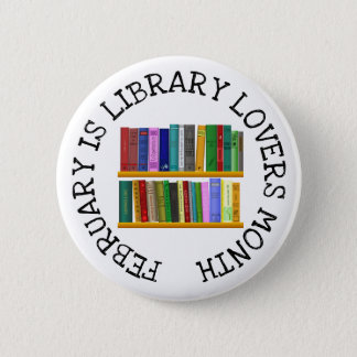 February is Library Lovers Month Button