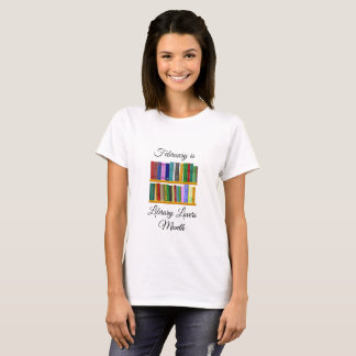 February is Library Lovers Month Shirt