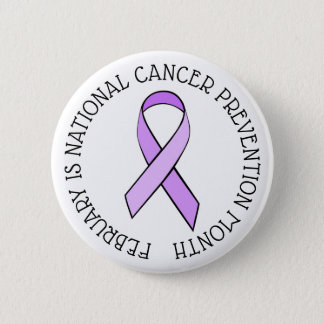 February is National Cancer Prevention Month 2 Inch Round Button