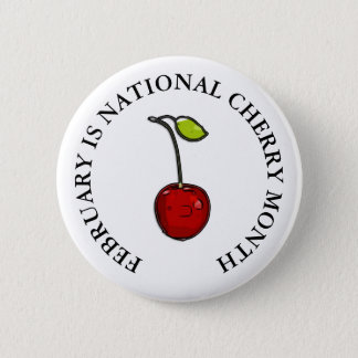 February is National Cherry Month 2 Inch Round Button