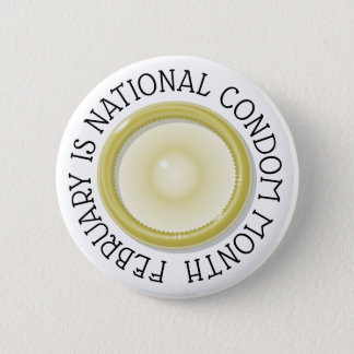 February is National Condom Month Button