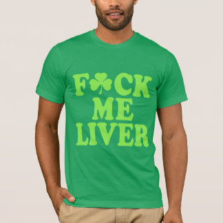 Feck Me Liver Funny Irish T-Shirt