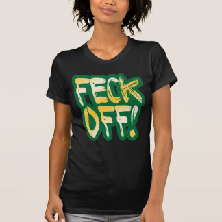 Feck Off T-Shirt