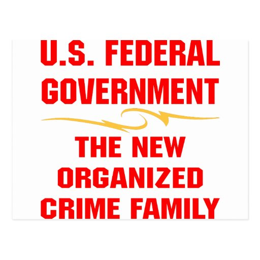 Federal Gov The New Organized Crime Family Postcard