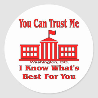 Federal Government Says Trust Me Classic Round Sticker