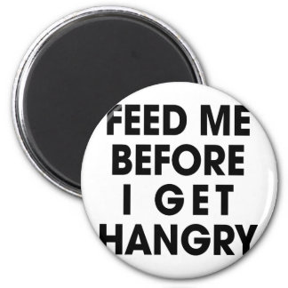 Feed Me 2 Inch Round Magnet