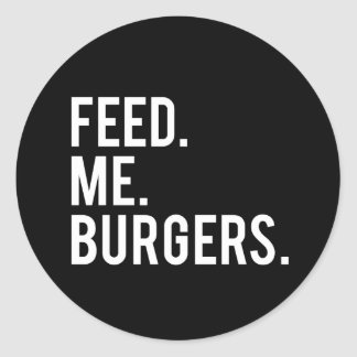 Feed Me Burgers Print Classic Round Sticker