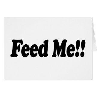 Feed me! card
