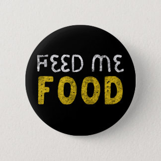 Feed me food 2 inch round button