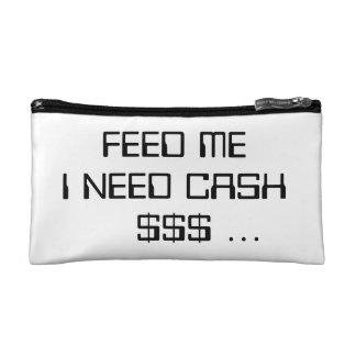 Feed me I need cash, $$$ ... wristlet's Makeup Bag