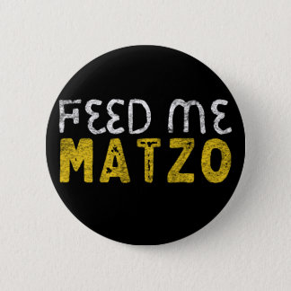 Feed me matzo 2 inch round button