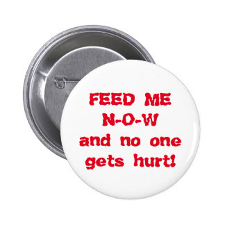 Feed Me NOW 2 Inch Round Button