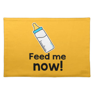 Feed me now! placemat