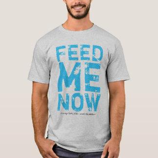 FEED ME NOW (TM) Tee