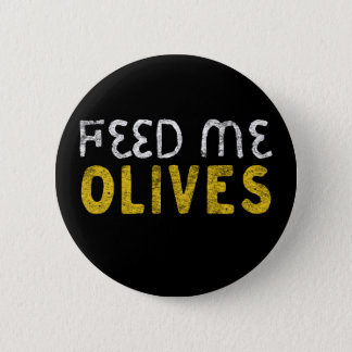 Feed me olives 2 inch round button