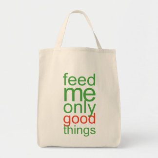 Feed Me Only Good Things Grocery Tote Bag