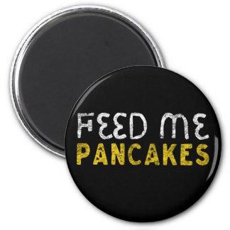 Feed me pancakes magnet