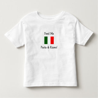 Feed Me Pasta & Kisses! Toddler T-shirt