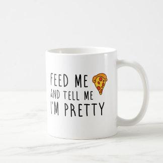 Feed Me Pizza And Tell Me I'm Pretty Coffee Mug