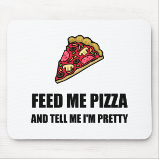 Feed Me Pizza Pretty Mouse Pad