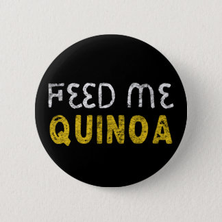 Feed me quinoa 2 inch round button