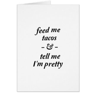 Feed Me Tacos Card