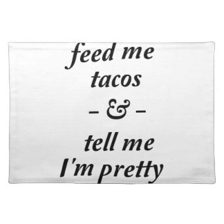 Feed Me Tacos Placemat