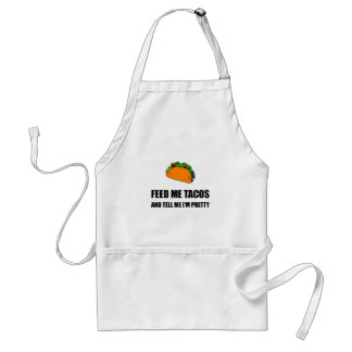 Feed Me Tacos Pretty Standard Apron