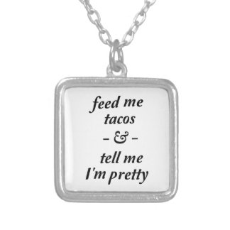 Feed Me Tacos Silver Plated Necklace