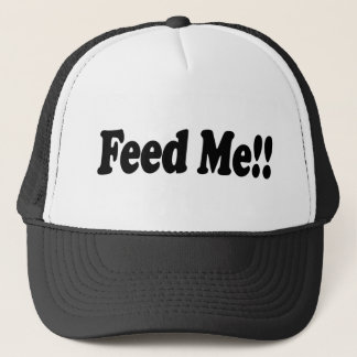 Feed me! trucker hat