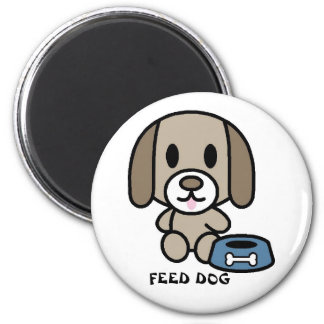Feed The Dog! Magnet