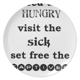 feed the hungry visit the sik set free the captive plate