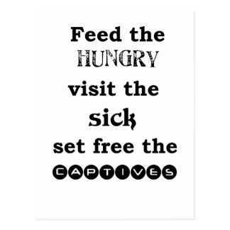 feed the hungry visit the sik set free the captive postcard