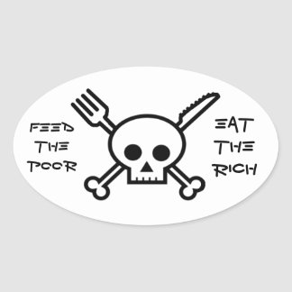 Feed the Poor Eat the Rich - Bumper Sticker