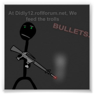 Feed the troll bullets poster