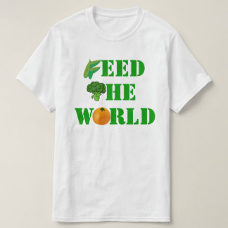 Feed the World! T-Shirt