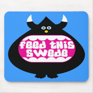 Feed this Swede funny gifts Mousepads