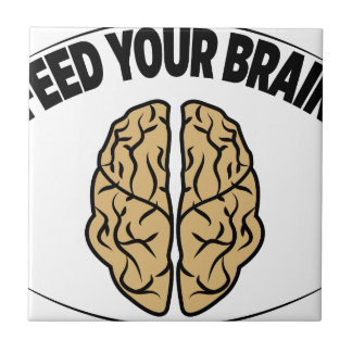 FEED YOUR BRAIN CERAMIC TILES