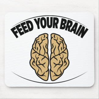 FEED YOUR BRAIN MOUSE PAD