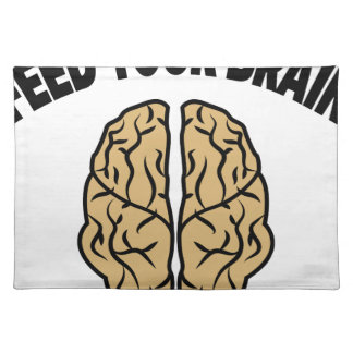 FEED YOUR BRAIN PLACE MAT