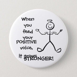 Feed Your Positive Voice - Grow Your Muscles! 3 Inch Round Button
