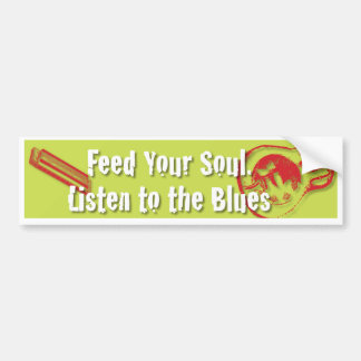 Feed Your Soul, Listen to the Blues Bumper Sticker