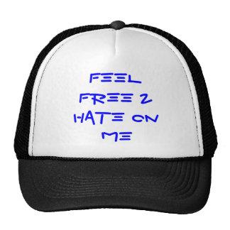 Feel Free 2 Hate On ME Trucker Hat