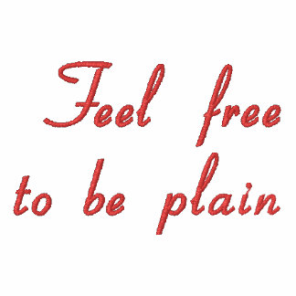 Feel free to be plain