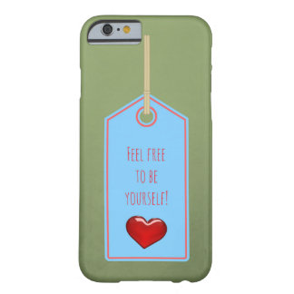 Feel free to be yourself! barely there iPhone 6 case