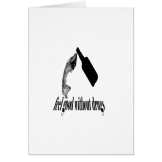 Feel good Without Drugs Greeting Cards