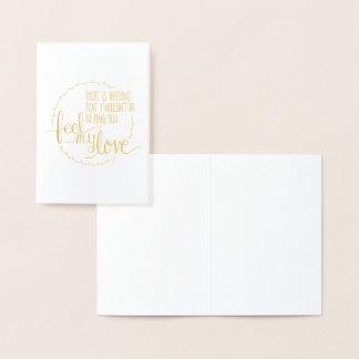 Feel My Love Foil Greeting Card