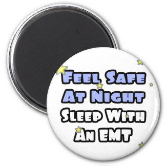 Feel Safe At Night...Sleep With an EMT Magnet