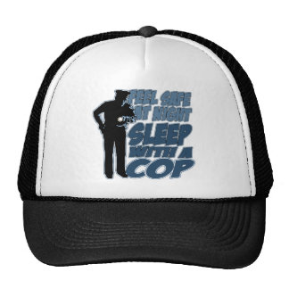 Feel Safe, Sleep with a Cop Trucker Hat