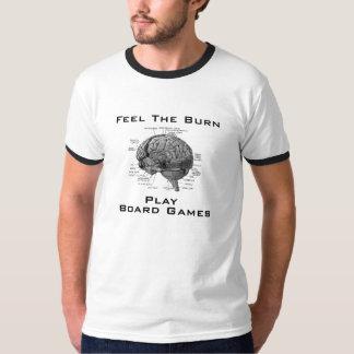 Feel The Burn - Play Board Games Tee Shirt